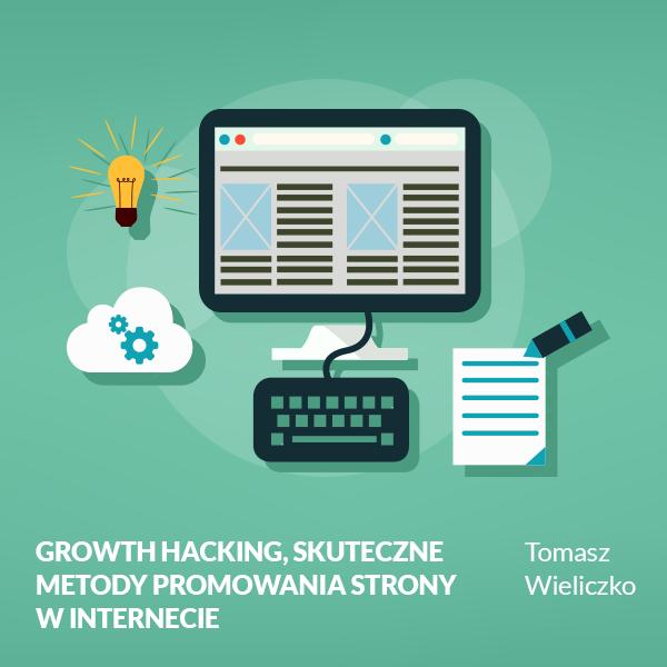 Growth Hacking, skuteczne metody promowania strony w internecie